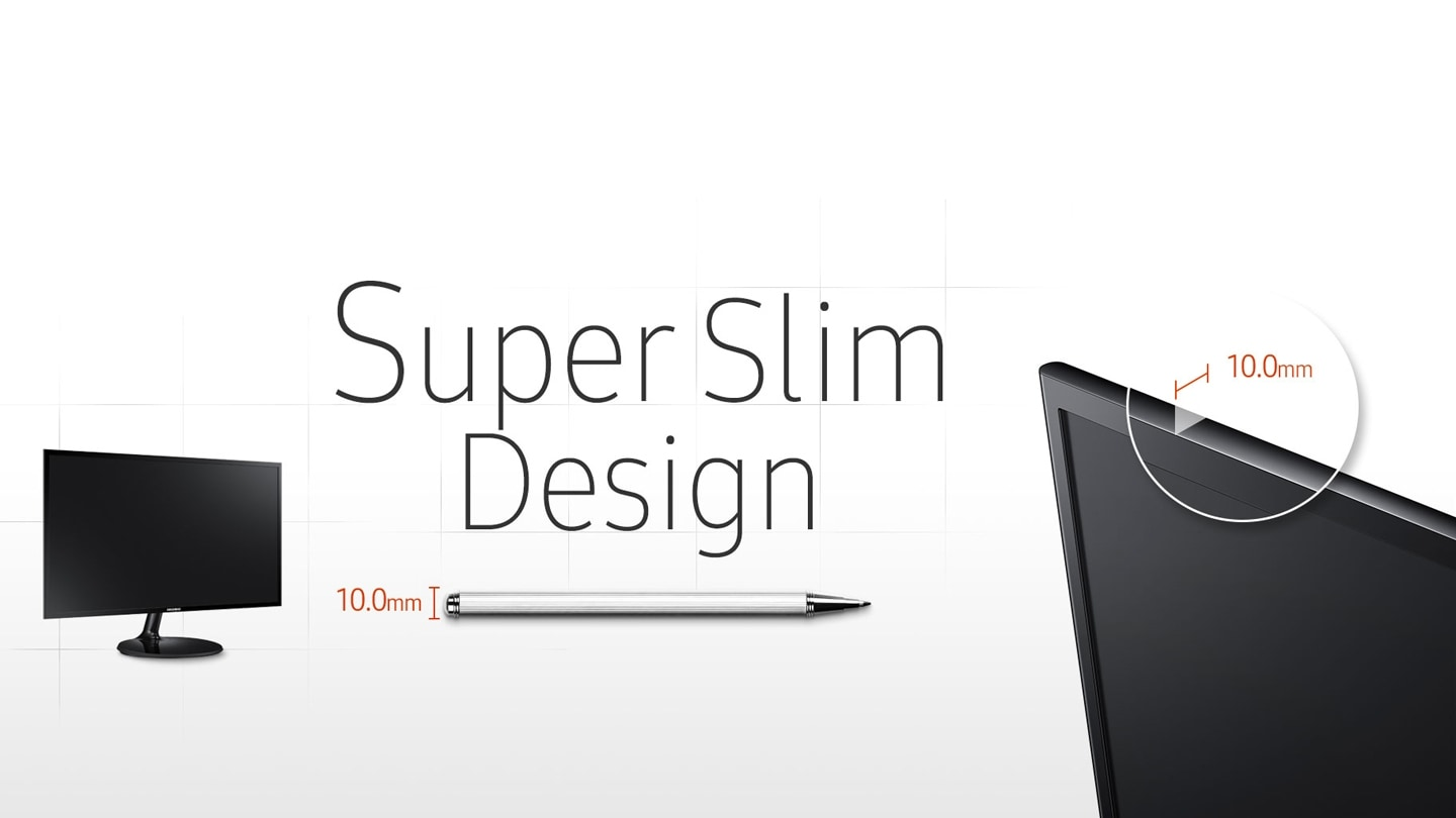 Incredibly slim profile and stylish, contemporary design