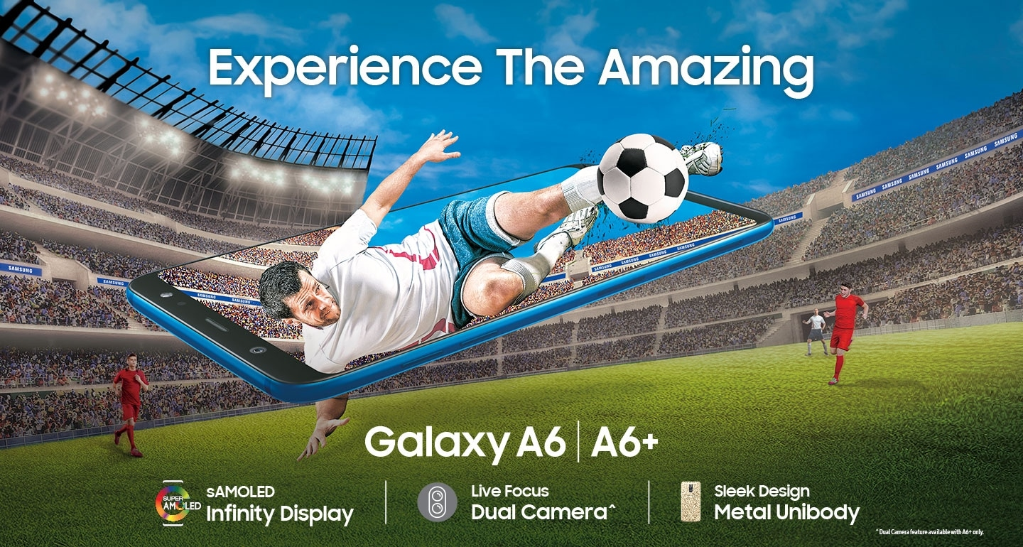 Experience the Amazing Samsung Galaxy A6