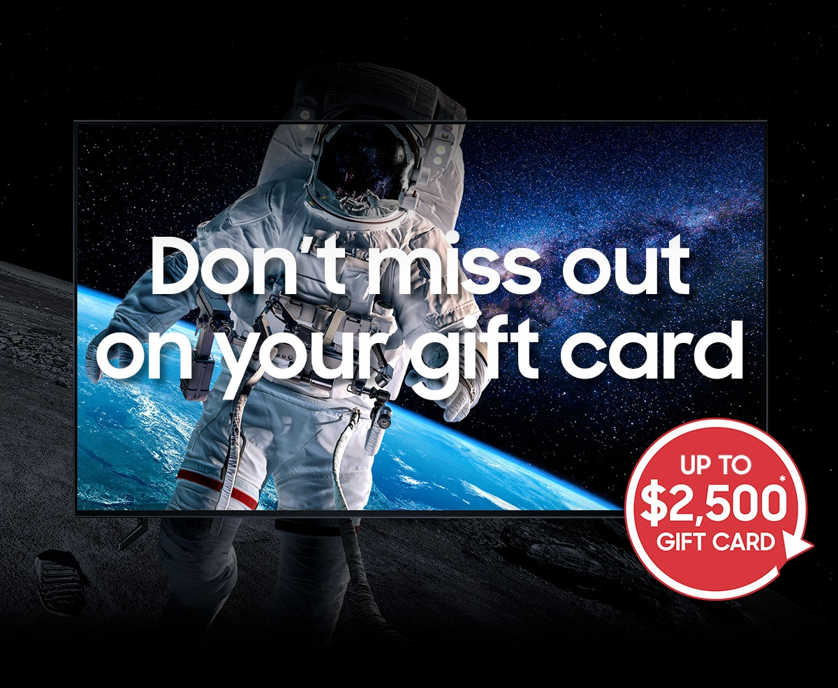 Don't miss out on your gift card | UP TO $2,500¹ GIFT CARD