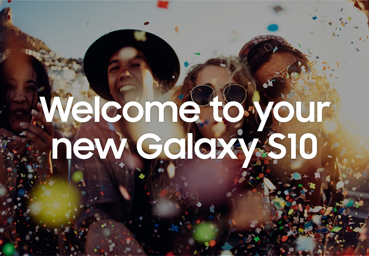 Welcome to your new Galaxy S10