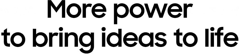More power to bring ideas to life