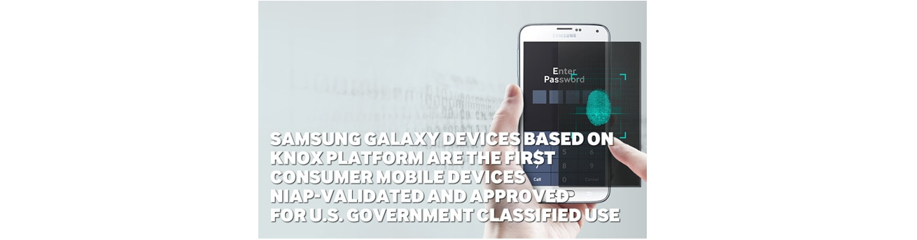 Samsung Galaxy Devices based on KNOX platform are the First Consumer Mobile Devices NIAP-Validated and Approved for U.S. Government Classified Use