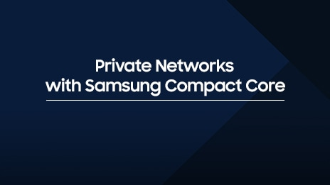 White Paper - Private Networks with Samsung Compact Core