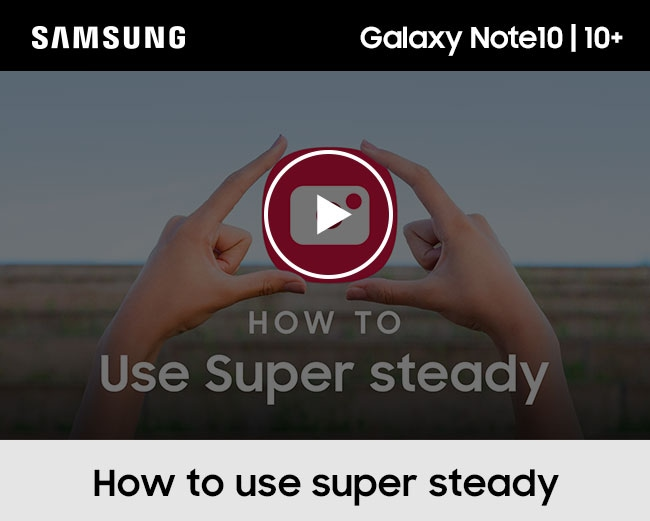 SAMSUNG Galaxy Note10 | 10+. How to use super steady.