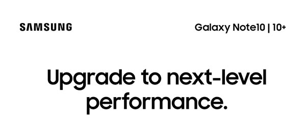 SAMSUNG Galaxy Note 10 | 10+. Upgrade to next-level performance.