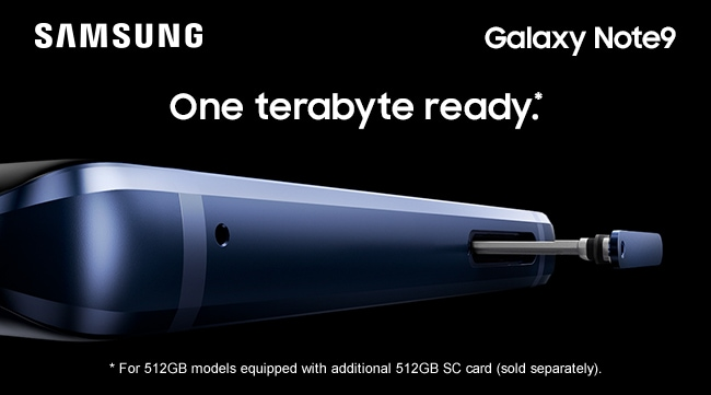 SAMSUNG Galaxy Note9. One terabyte ready.* * For 512GB models equipped with additional 512GB SC card (sold separately).