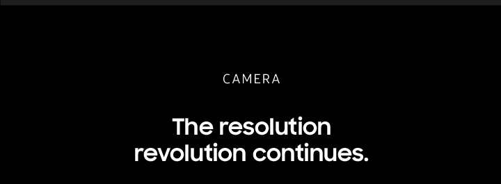 CAMERA The resolution revolution continues.