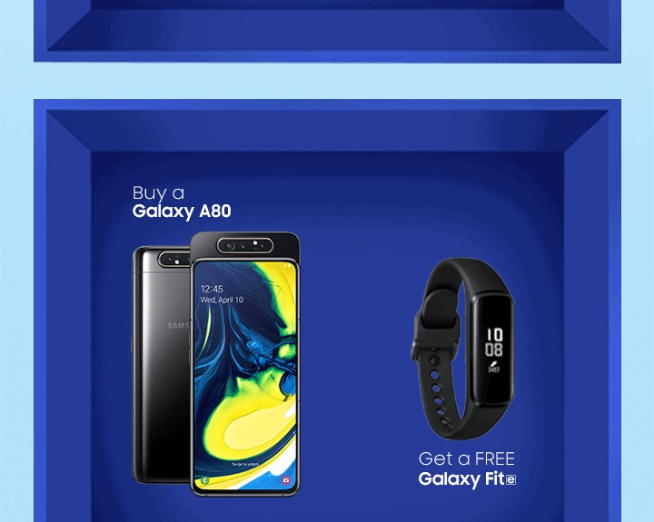 Buy a Galaxy A80 and Get a free Galaxy Fit e