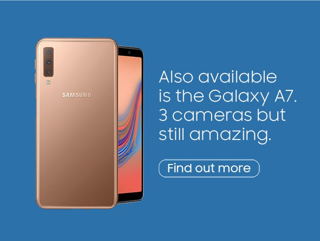 Also available is the Galaxy A7. 3 cameras but still amazing. Find out more