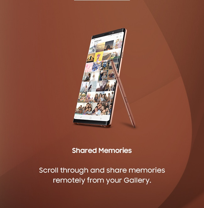 Shared Memories: Scroll through and share memories remotely from your Gallery.