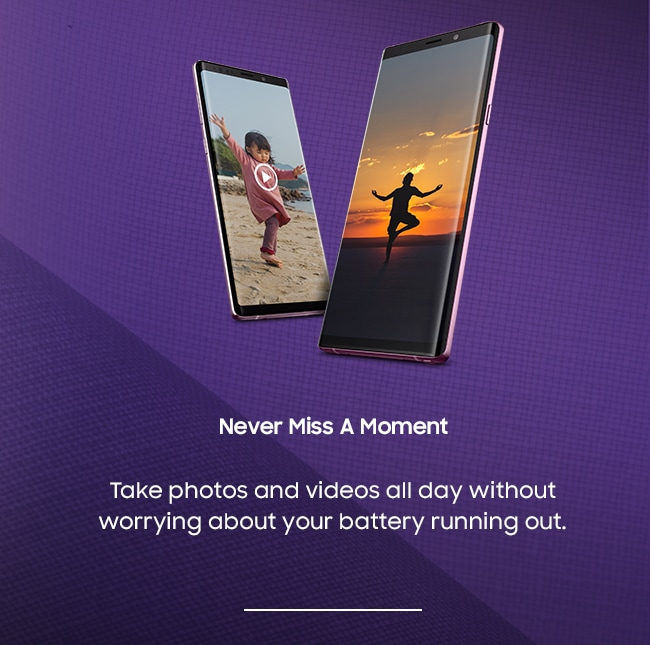 Never Miss A Moment. Take photos and videos all day without worrying about your battery running out.