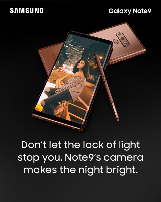 Don't let the lack of light stop you. Note9's camera makes the night bright.