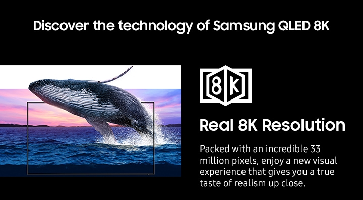 Real 8K Resolution