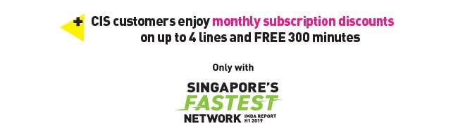 CIS customers enjoy monthly subscription discounts on up to 4 lines and FREE 300 minutes