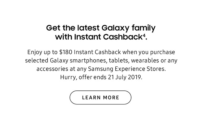 Get the latest Galaxy family with Instant Cashback.