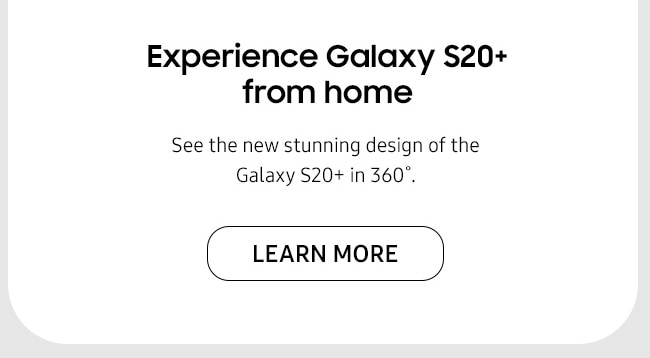 Experience Galaxy S20+ from home