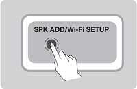 Press SPK ADD/Wi-Fi SETUP