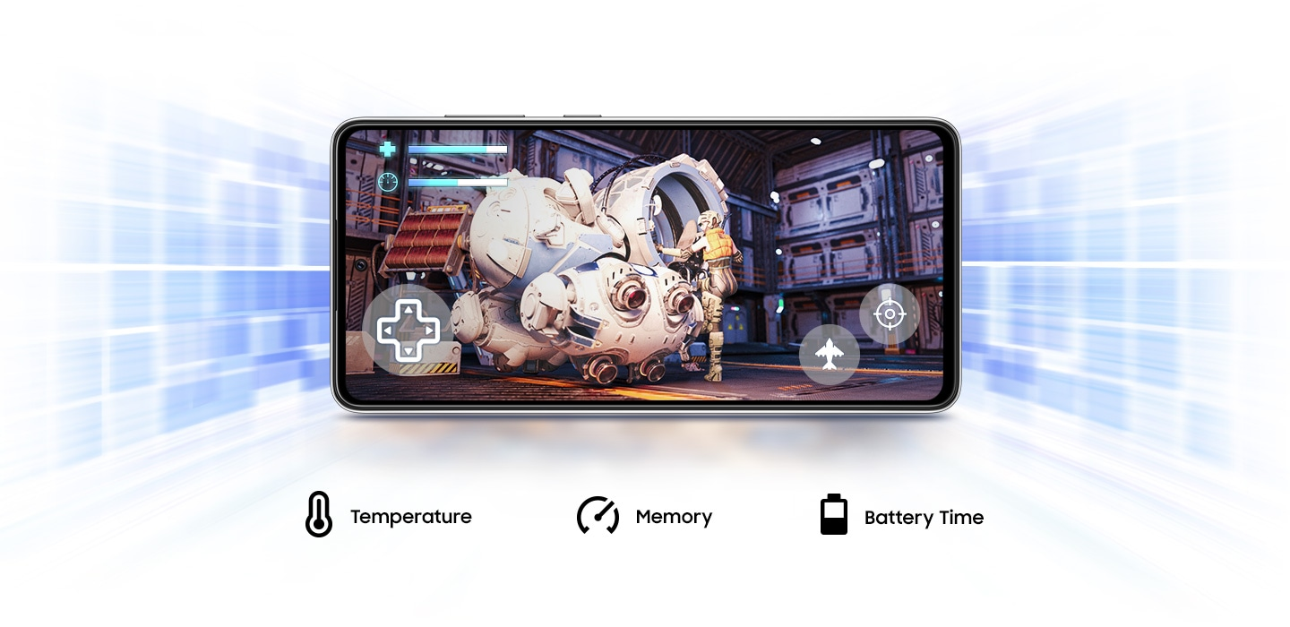 Galaxy A72 provides you with Game Booster which learns to optimize battery, temperature and memory when playing game.