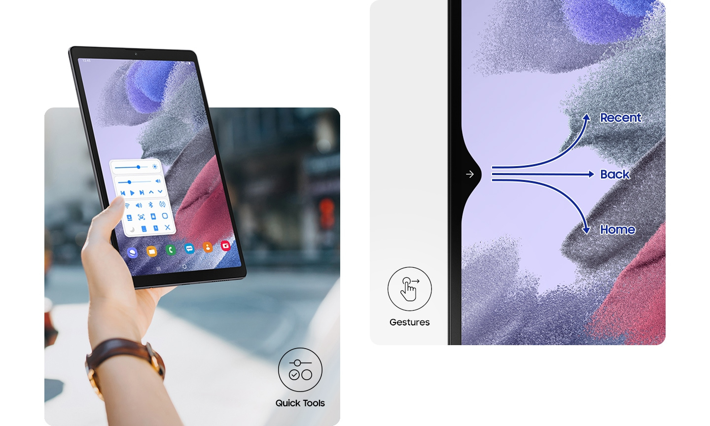 A person holding Galaxy Tab A7 Lite in their left hand. The Quick Tools menu is onscreen and they can easily adjust settings with their thumb. The Quick Tools icon is seen too. Plus a close-up of the Galaxy Tab A7 Lite screen with arrows showing gestures. Swipe to the right and up for Recent, swipe straight right for Back, and swipe to the right and down for the Home screen. The Gestures icon is seen too.