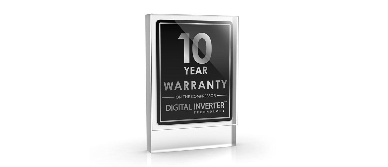 Display 10 Year Warranty on the compressor for Digital Inverter™ Technology.